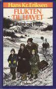 """""""Flukten til havet - juhani og Hilja"""" av Hans Kristian Eriksen"""