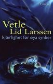 """""""Kjærlighet før øya synker"""" av Vetle Lid Larssen"""