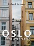 """Oslo under overflaten"" av Hallvard Barbogen"