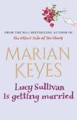 """Lucy Sullivan is getting married"" av Marian Keyes"