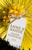 """""""Alltid tilgivelse - roman"""" av Anne B. Ragde"""