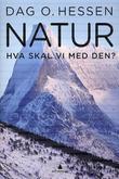 """""""Natur - hva skal vi med den?"""" av Dag O. Hessen"""