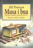 """""""Musa i bua og flere muntre musehistorier"""" av Alf Prøysen"""