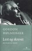 """""""Lest og skrevet artikler og essays"""" av Gordon Hølmebakk"""