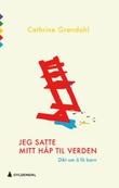 """""""Jeg satte mitt håp til verden - dikt"""" av Cathrine Grøndahl"""