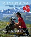 """""""Villmarksjenta turdagboken til en helt vanlig jente på en helt uvanlig reise"""" av Maria Grøntjernet"""