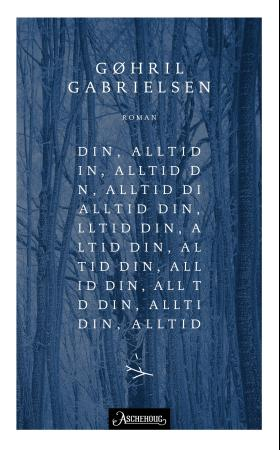 """Din, alltid - roman"" av Gøhril Gabrielsen"