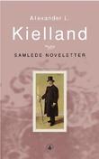 """""""Samlede novelletter"""" av Alexander L. Kielland"""
