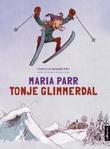 """""""Tonje Glimmerdal"""" av Maria Parr"""