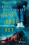 """""""Det de døde vet - kriminalroman"""" av Marit Reiersgård"""