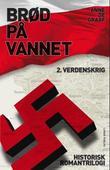 """""""Brød på vannet - 2. verdenskrig"""" av Anne De Graaf"""