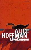 """Elvekongen"" av Alice Hoffman"