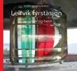 """""""Leirvik fyrstasjon - vegvisar og heim"""" av Bjørn Angell Bergh"""