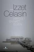 """""""Krysset en natt elven - roman"""" av Izzet Celasin"""