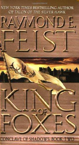 """King of Foxes (Conclave of Shadows, Book 2)"" av Raymond E. Feist"