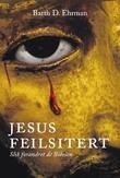 """""""Jesus feilsitert - slik forandret de Bibelen"""" av Bart D. Ehrman"""