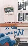 """""""35 kilo med håp"""" av Anna Gavalda"""