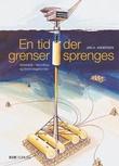 """""""En tid der grenser sprenges - arbeidsår i teknologi- og forskningsfronten"""" av Jan A. Andersen"""