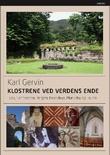 """""""Klostrene ved verdens ende - Lyse, Nonneseter, Hovedøya, Munkeby og Tautra"""" av Karl Gervin"""