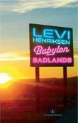"""Babylon badlands - roman"" av Levi Henriksen"