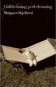 """""""Gulldronning, perledronning roman"""" av Margaret Skjelbred"""