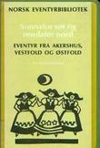 """Norsk eventyrbibliotek - bd 7. Sunnafor sør og nord for nord"" av Brynjulf Alver"