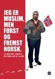 """""""Jeg er muslim, men først og fremst norsk"""" av Abdullahi M. Alason"""