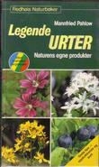 """""""Legende urter - naturens egne produkter"""" av Mannfried Pahlow"""