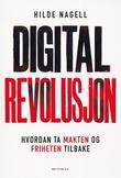 """""""Digital revolusjon - hvordan ta makten og friheten tilbake"""" av Hilde Nagell"""