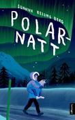 """""""Polarnatt - roman"""" av Sunniva Relling Berg"""
