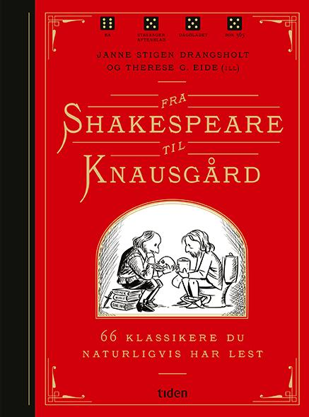 """""""Fra Shakespeare til Knausgård - 66 klassikere du naturligvis har lest"""" av Janne Stigen Drangsholt"""