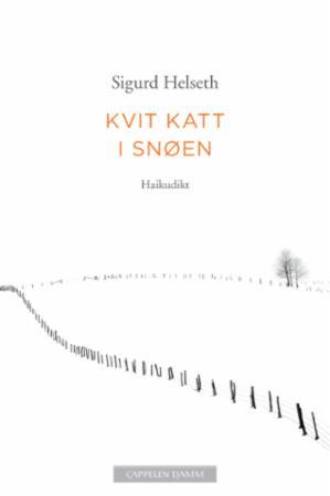 """""""Kvit katt i snøen - haikudikt"""" av Sigurd Helseth"""