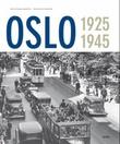"""Oslo - 1925-1945"" av Jon Gunnar Arntzen"