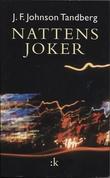 """Nattens joker - roman"" av J. F. Johnson Tandberg"