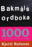 """""""Bakmålsordboka - 1000 ord og uttrykk du ikke ante du trengte"""" av Kjetil Rolness"""