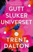 """""""Gutt sluker universet"""" av Trent Dalton"""