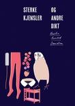 """""""Sterke kjensler og andre dikt"""" av Kristin Auestad Danielsen"""
