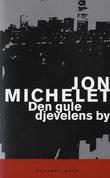 """""""Den gule djevelens by - roman"""" av Jon Michelet"""