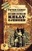 """""""Den sanne historia om Kelly-gjengen - roman"""" av Peter Carey"""