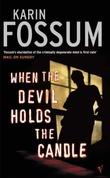 """""""When the devil holds the candle"""" av Karin Fossum"""