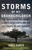 """""""Storms of my grandchildren - the truth about the coming climate catastrophe and our last chance to save humanity"""" av James Hansen"""
