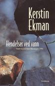 """""""Hendelser ved vann"""" av Kerstin Ekman"""