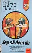 """""""Jeg så dem dø"""" av Sven Hazel"""