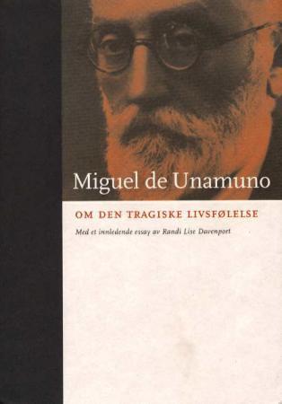 """""""Om den tragiske livsfølelse hos mennesker og folkeslag"""" av Miguel de Unamuno"""