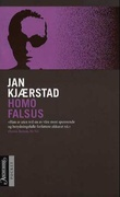 """""""Homo Falsus"""" av Jan Kjærstad"""