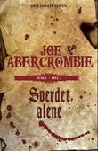 """""""Sverdet alene - bok 1 - del 2"""" av Joe Abercrombie"""