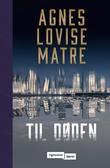 """""""Til døden - du skal ikke bryte ekteskapet"""" av Agnes Lovise Matre"""