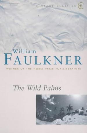 """The Wild Palms (Vintage classics)"" av William Faulkner"