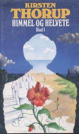 """""""Himmel og helvete. Bd. 1-2"""" av Kirsten Thorup"""