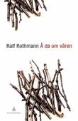 """""""Å dø om våren - roman"""" av Ralf Rothmann"""